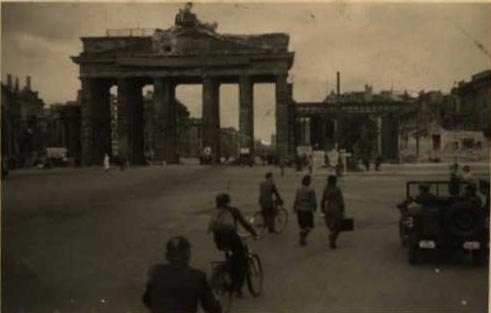 Brandenburg Gate, Berlin 1945. Courtesy of Len Cosford and his Daughter Pam Morris.